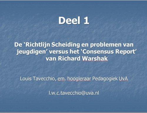 'Richtlijn Scheiding en problemen van jeugdigen' vs 'Consensus Report' van Richard Warshak (Louis Tavecchio, 10 nov. 2017)